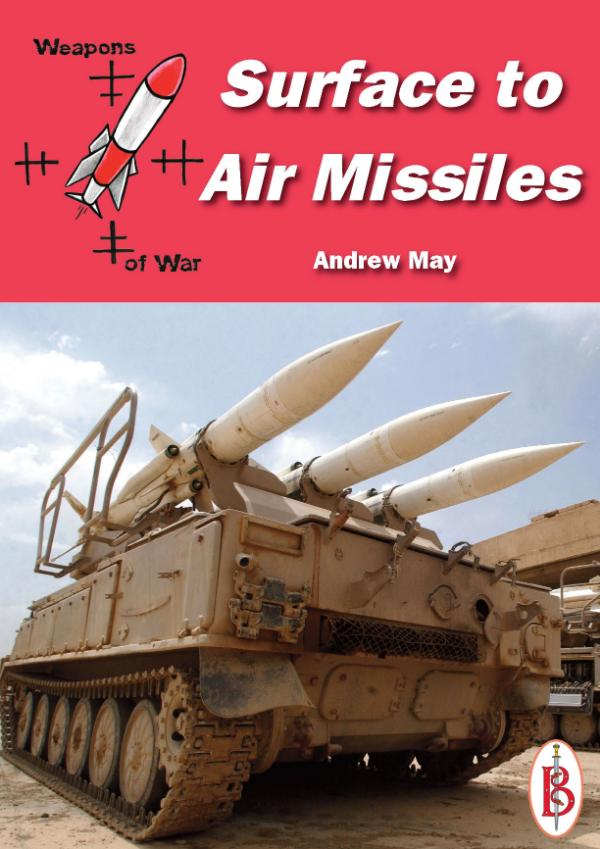 Surface-to-Air Missiles -  Part of the Weapons of War Series by Andrew May