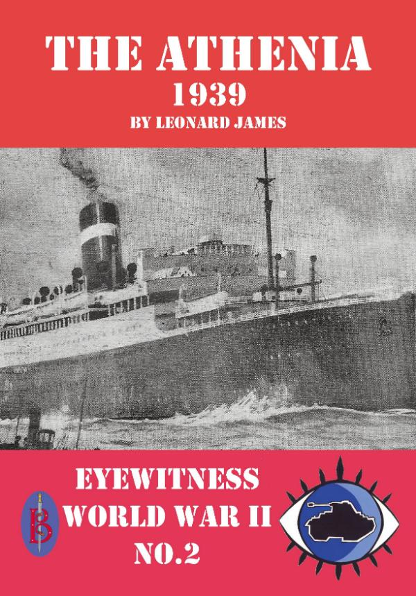 The Athenia 1939  - Eyewitness World War II series by Leonard James