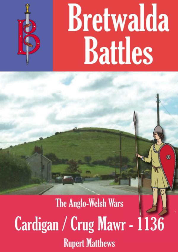 The Battle of Cardigan / Crug Mawr (1136) - A Bretwalda Battle by Rupert Matthews