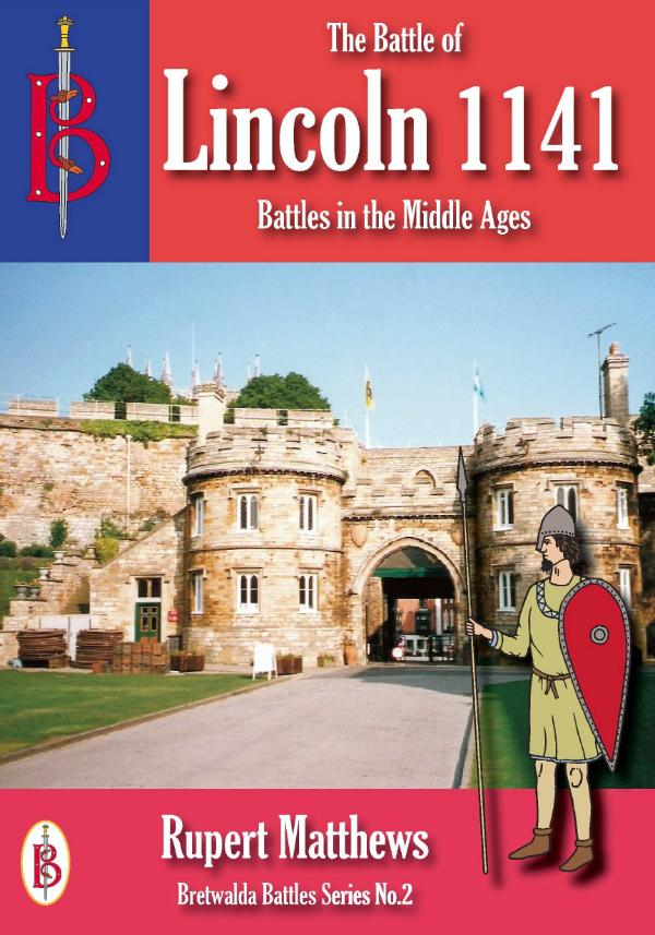 The Battle of Lincoln 1141 by Rupert Matthews