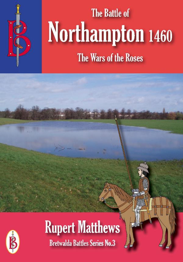 The Battle of Northampton 1460 by Rupert Matthews