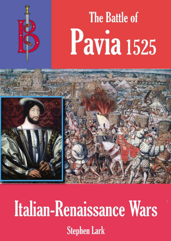The Battle of Pavia 1525  by Stephen Lark