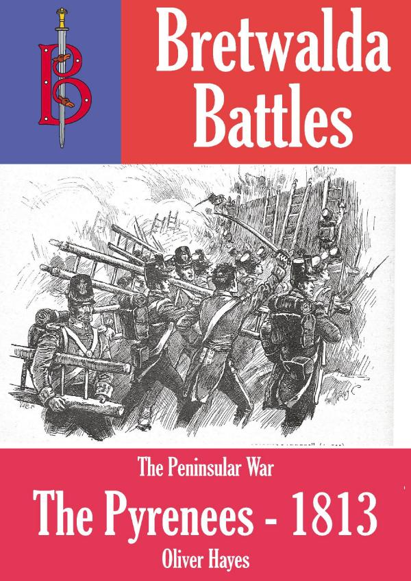 The Battles of the Pyrenees 1813-14 by Oliver Hayes
