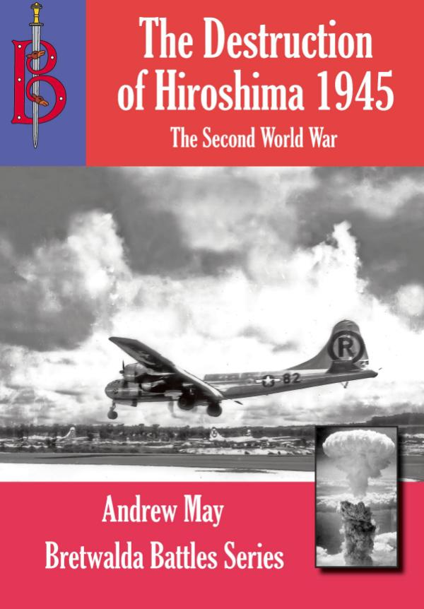 The Destruction of Hiroshima 1945 by Andrew May
